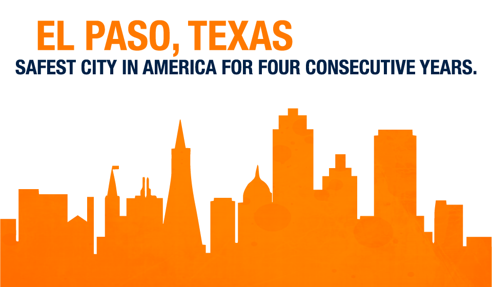 El Paso,Texas - Safest City in America For Four Consecutive Years